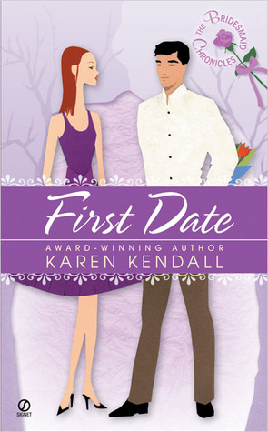 Free download First Date (The Bridesmaid Chronicles #1) by Karen Kendall PDB
