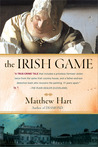 The Irish Game by Matthew   Hart