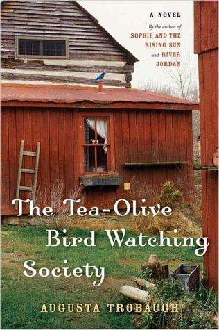 The Tea-Olive Bird Watching Society by Augusta Trobaugh