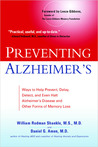 Preventing Alzheimer's: Ways to Help Prevent, Delay, Detect, and Even Halt Alzheimer's Disease and Other Forms of Memory Loss