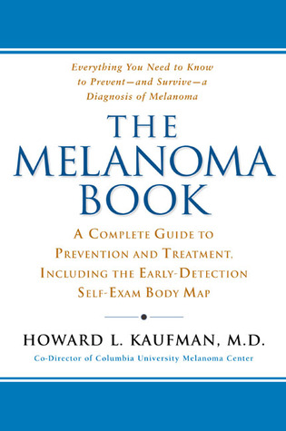 The Melanoma Book by Howard L. Kaufman