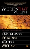 Worlds That Weren't by Harry Turtledove