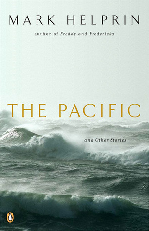 The Pacific and Other Stories by Mark Helprin