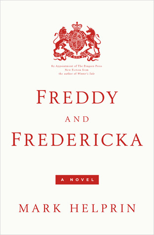 Freddy and Fredericka by Mark Helprin