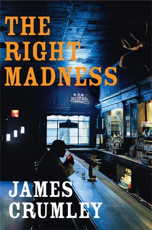The Right Madness by James Crumley