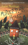 Murder Plays House by Ayelet Waldman