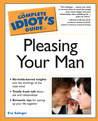 The Complete Idiot's Guide to Pleasing Your Man