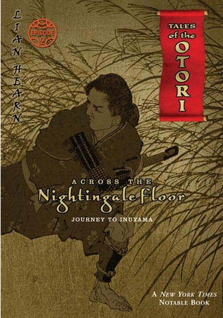 Across the Nightingale Floor: Episode 2 Journey to Inuyama (Tales of the Otori #1 part 2)