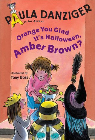 Orange You Glad It's Halloween, Amber Brown? by Paula Danziger