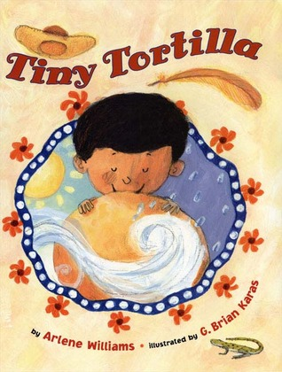 The Tiny Tortilla by Arlene L. Williams