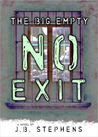 No Exit (The Big Empty, #4)