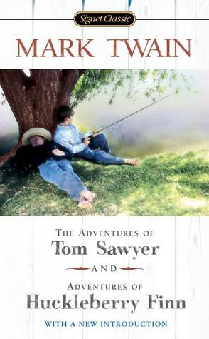The Adventures of Tom Sawyer/Adventures of Huckleberry Finn by Mark Twain