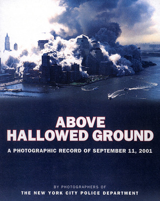 Above Hallowed Ground by New York City Police Depart...