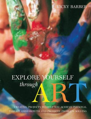 Explore Yourself Through Art by Vicky Barber