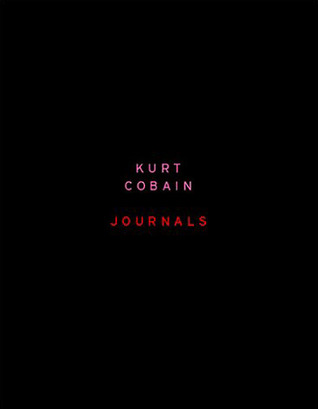 Kurt Cobain Journals by Kurt Cobain