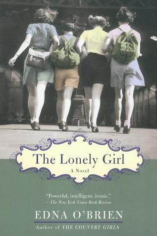 The Lonely Girl by Edna O'Brien