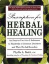 UC Prescription for Herbal Healing by Phyllis A. Balch