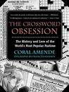The Crossword Obsession: The History and Lore of the World's Most Popular Pastime