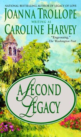 A Second Legacy by Caroline Harvey