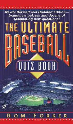 The Ultimate Baseball Quiz Book by Dom Forker