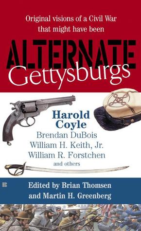 Alternate Gettysburgs by Harold Coyle