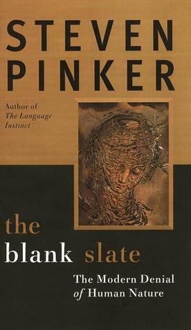 The Blank Slate: The Denial of Human Nature and Modern Intellectual Life