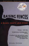Raising Fences by Michael Datcher