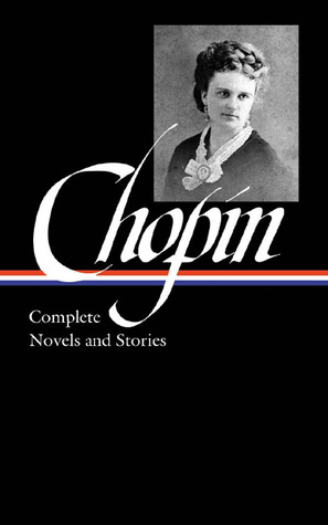 Complete Novels and Stories by Kate Chopin