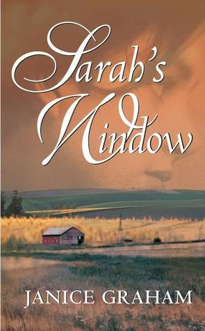 Sarah's Window by Janice Graham