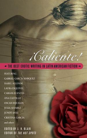 Caliente!: The Best Erotic Writring in Latin Ameican Fiction