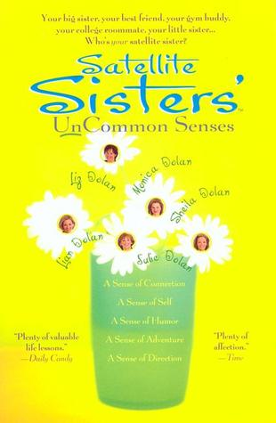 Satellite Sisters' Uncommon Senses by Julie Dolan