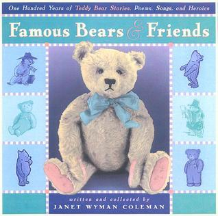 Famous Bears and Friends: One Hundred Years of Teddy Bear Stories, Poems