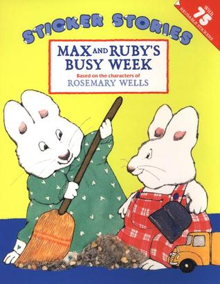Max and Ruby's Busy Week by Rosemary Wells