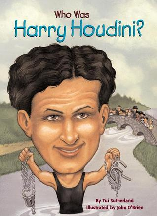 Who Was Harry Houdini? by Tui T. Sutherland