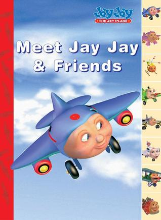 Meet Jay Jay and His Friends by Kelli Chipponeri