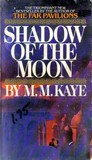 Shadow of the Moon by M.M. Kaye