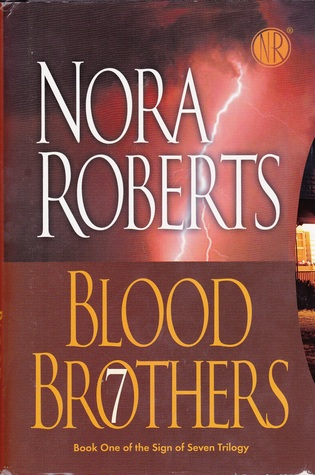Blood Brothers (Sign of Seven trilogy #1) by Nora Roberts