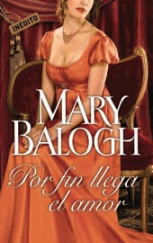 Por fin llega el amor by Mary Balogh