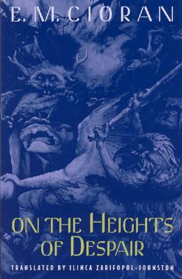 On the Heights of Despair by Emil Cioran