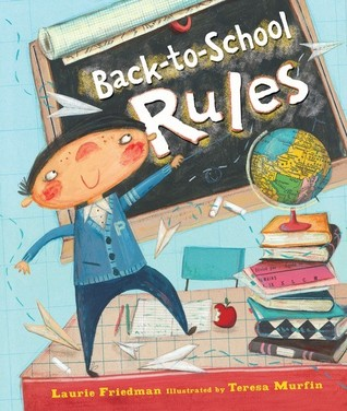 Back-To-School Rules by Laurie B. Friedman