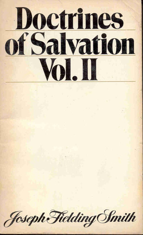 Doctrines of Salvation Vol. II by Joseph Fielding Smith