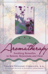 Aromatherapy: Soothing Remedies to Restore, Rejuvenate and Heal