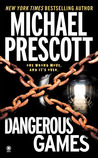 Dangerous Games by Michael Prescott