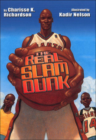 The Real Slam Dunk by Charisse K. Richardson