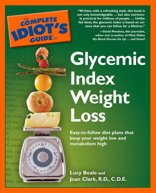 The Complete Idiot's Guide to Glycemic Index Weight Loss by Lucy Beale