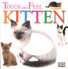 Touch and Feel: Kitten (Touch and Feel)