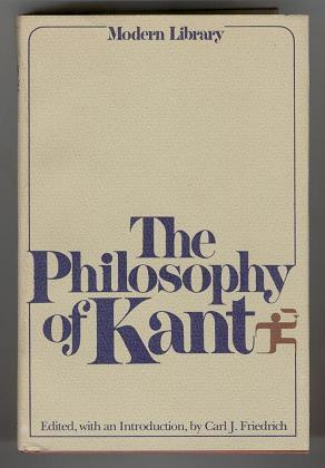 The Philosophy of Kant, Moral and Political Writings by Immanuel Kant
