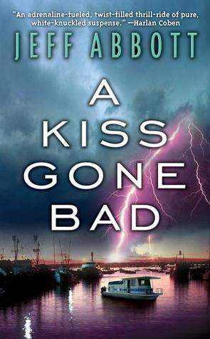 A Kiss Gone Bad by Jeff Abbott