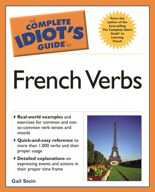 Complete Idiot's Guide to French Verbs by Gail Stein