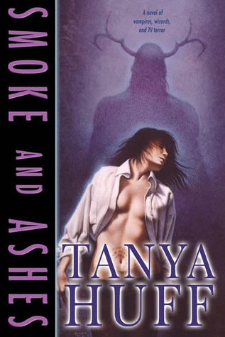 Smoke and Ashes by Tanya Huff